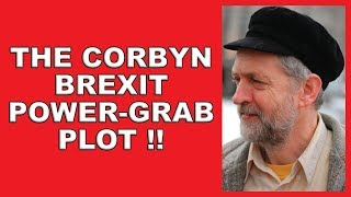 Jeremy Corbyn attempts Brexit power-grab!