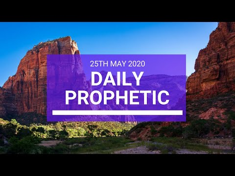 Daily Prophetic 25 May 2020 5 of 5