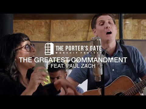 The Porter's Gate - The Greatest Commandment (Feat. Paul Zach) (Official Live Video)