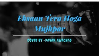 Ehsaan Tera Hoga Mujhpar | Old Bollywood |by Pavan - pavanawaghad , Others