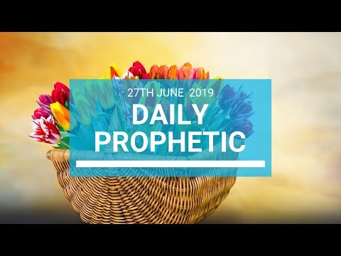 Daily Prophetic 27 June 2019 Word 1