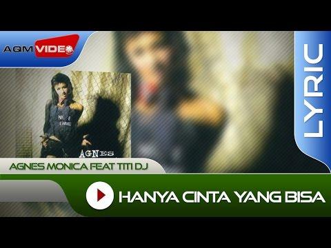 Hanya Cinta Yang Bisa (Video Lirik) [Feat. Titi DJ]