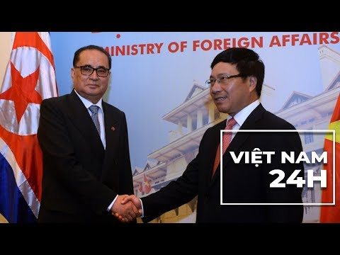 Việt Nam 24 giờ 12/02/2019: Ngoại trưởng Việt Nam thăm Bắc Hàn