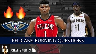 5 Big-Time Questions About The New Orleans Pelicans Entering The 2019-20 NBA Season