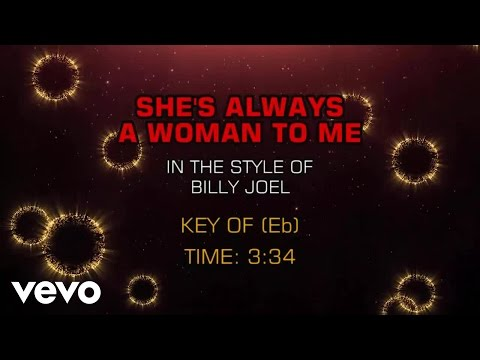 Billy Joel - She's Always A Woman To Me (Karaoke) - UCQHthJbbEt6osR39NsST13g