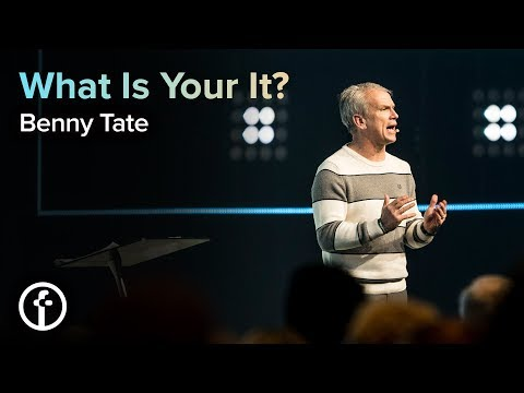 What Is Your It?  Benny Tate