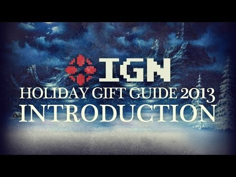 IGN Holiday Gift Guide 2013: Early Adopter Gift Ideas - UCKy1dAqELo0zrOtPkf0eTMw