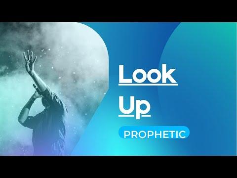 Prophetic - LOOK UP