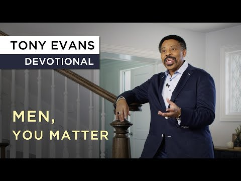 Tony Evans - Men Matter More Than They Realize  Devotional