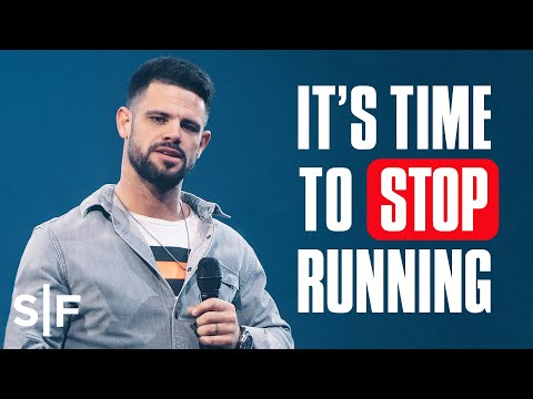 Its Time To Stop Running  Steven Furtick
