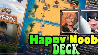 Fist Time try Happy Noob DECK  5800 Live Ladder Pushing - Clash Royale