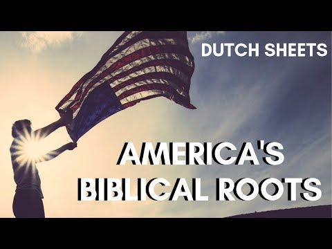 Dutch Sheets - America's Biblical Roots Isaiah 33:22