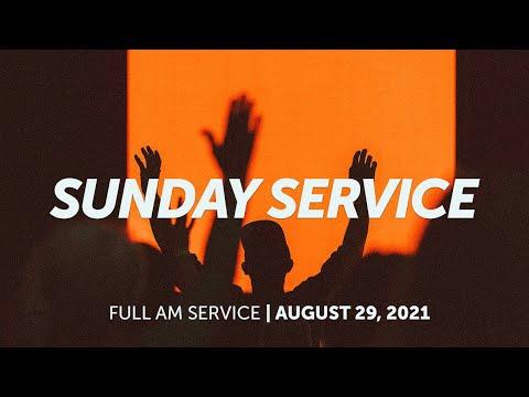 August 29, 2021  Sunday AM Service  Bethel Church