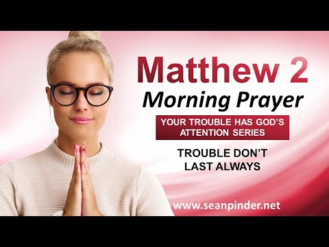 Trouble DON'T LAST Always - Morning Prayer