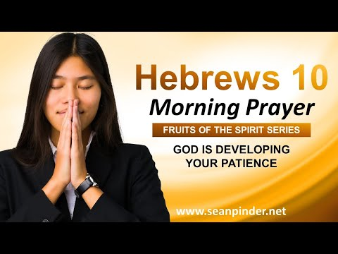 God is Developing Your PATIENCE - Morning Prayer