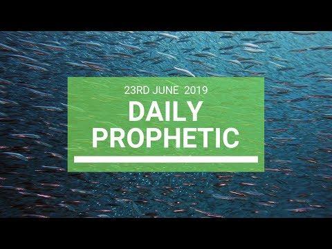 Daily Prophetic 23 June 2019 Word 4