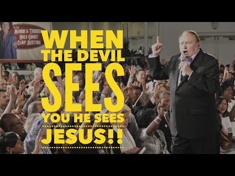 WHEN THE DEVIL SEES YOU HE SEES JESUS!
