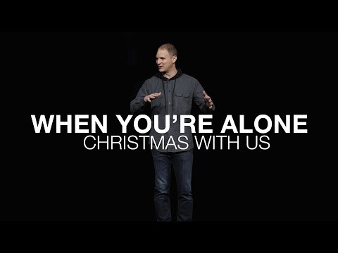 Christmas With Us  When You're Alone  Matthew 1:18-25