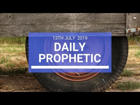 Daily Prophetic 13 July Word 2