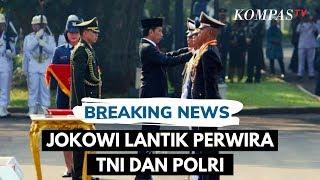 BREAKING NEWS - Presiden Jokowi Lantik Perwira TNI dan Polri Baru