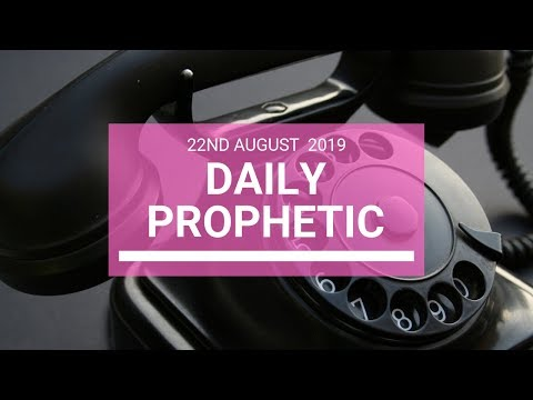 Daily prophetic 22 August 2019  Word 1
