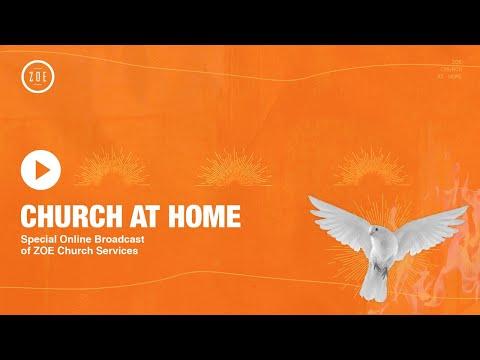 CHURCH AT HOME  ZOE CHURCH  8AM
