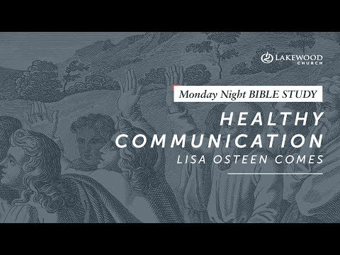 Lisa Osteen Comes - Healthy Communication: Marriage Series Part 1
