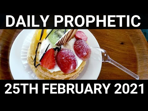 Daily Prophetic 25 February 2021 6 of 7