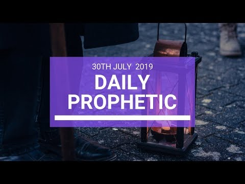 Daily Prophetic 30 July 2019 Word 3