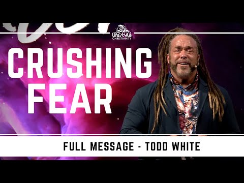 Todd White - Crushing Fear.