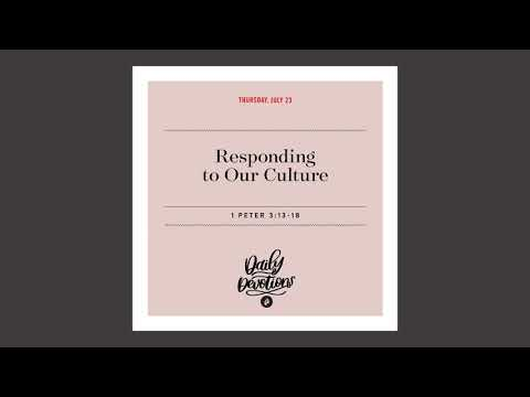 Responding to Our Culture   Daily Devotional