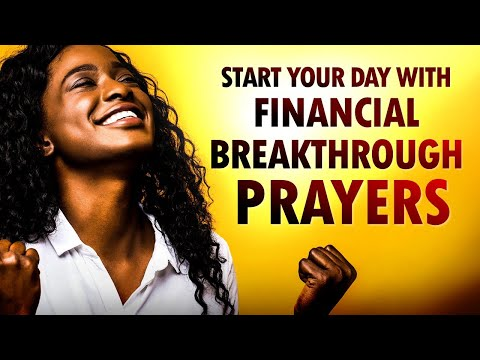 Start Your Day with Financial BREAKTHROUGH Prayers