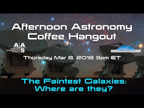 The Faintest Galaxies: What Are They? - UCQkLvACGWo8IlY1-WKfPp6g