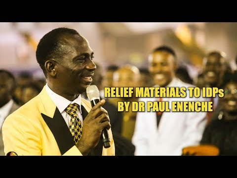 Relief Materials to IDPs by Dr Paul Enenche