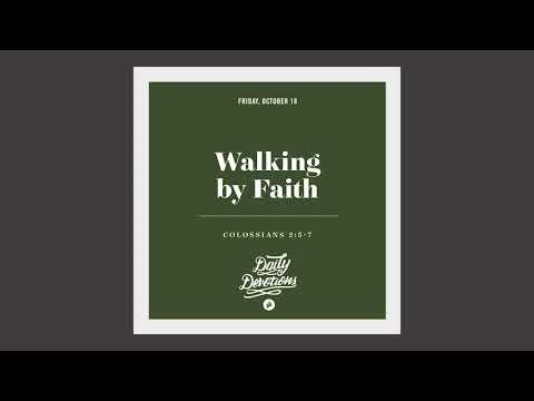Walking by Faith - Daily Devotion