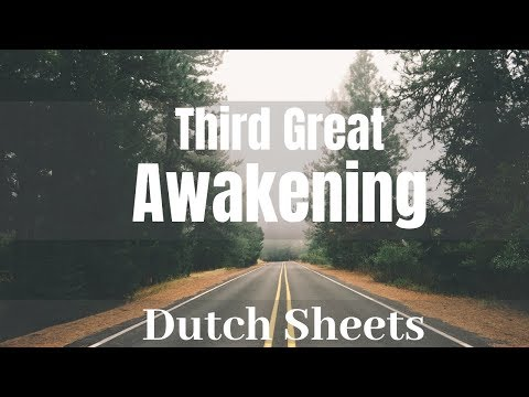 Dutch Sheets  Third Great Awakening in America  Connected History