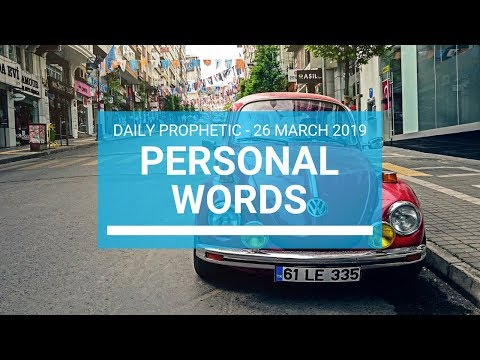 Personal Words 26 March 2019