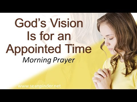 HABAKKUK 2 - GOD'S VISION IS FOR AN APPOINTED TIME - MORNING PRAYER (video)