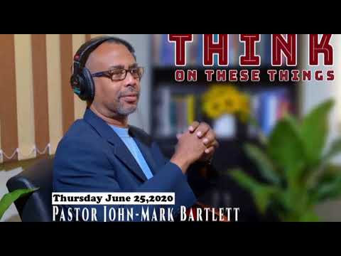 Think on These Things - June 25, 2020