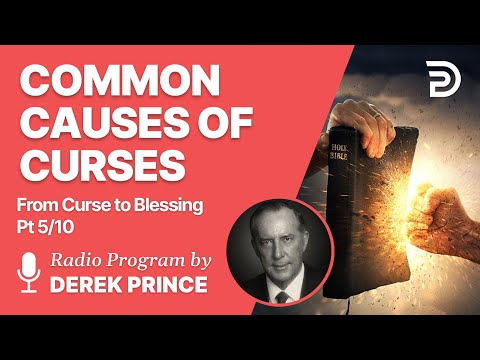 From Curse To Blessing  Pt 5 of 10 - Common Causes of Curses - Derek Prince