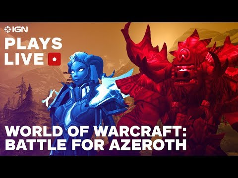 World of Warcraft: Battle for Azeroth Launch Day Gameplay Livestream - IGN Plays Live - UCKy1dAqELo0zrOtPkf0eTMw