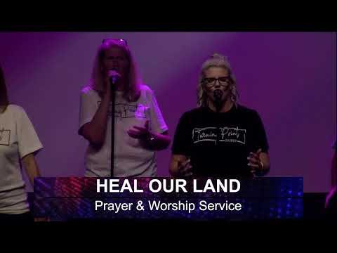 Heal Our Land Prayer & Worship Service