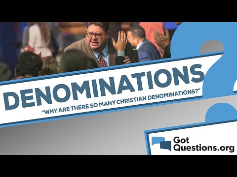 Why are there so many Christian denominations?