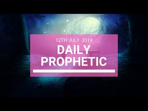 Daily Prophetic 12 July Word 5