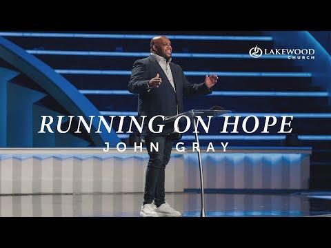 Running On Hope  Pastor John Gray  2020