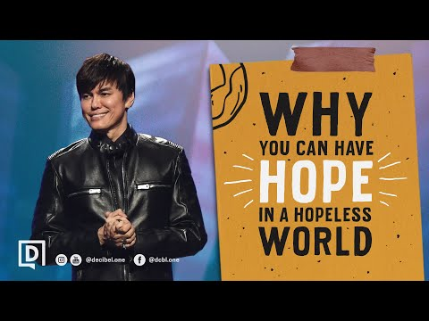 Why You Can Have Hope In A Hopeless World  Joseph Prince