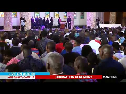 WATCH THE ORDINATION CEREMONY, LIVE FROM THE ANAGKAZO CAMPUS, MAMPONG - GHANA