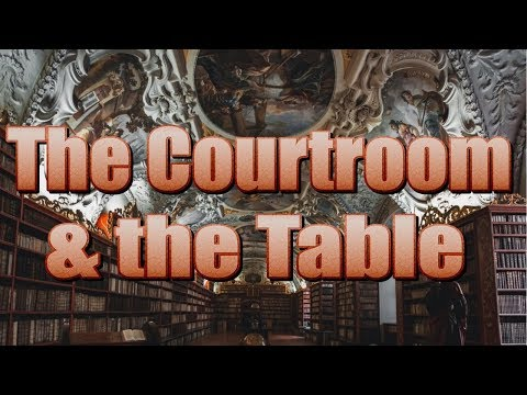 The Courtroom and the Table