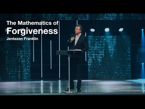 The Mathematics of Forgiveness  Jentezen Franklin