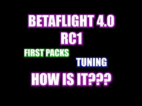 BETAFLIGHT 4.0 RC1 | TUNING | FIRST FPV FLIGHTS | THOUGHTS - UCrV8hjKL5sVdWeHRi8ZllOw